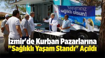 """İzmir'de Kurban Pazarlarına """"Sağlıklı Yaşam Standı"""" Açıldı"""