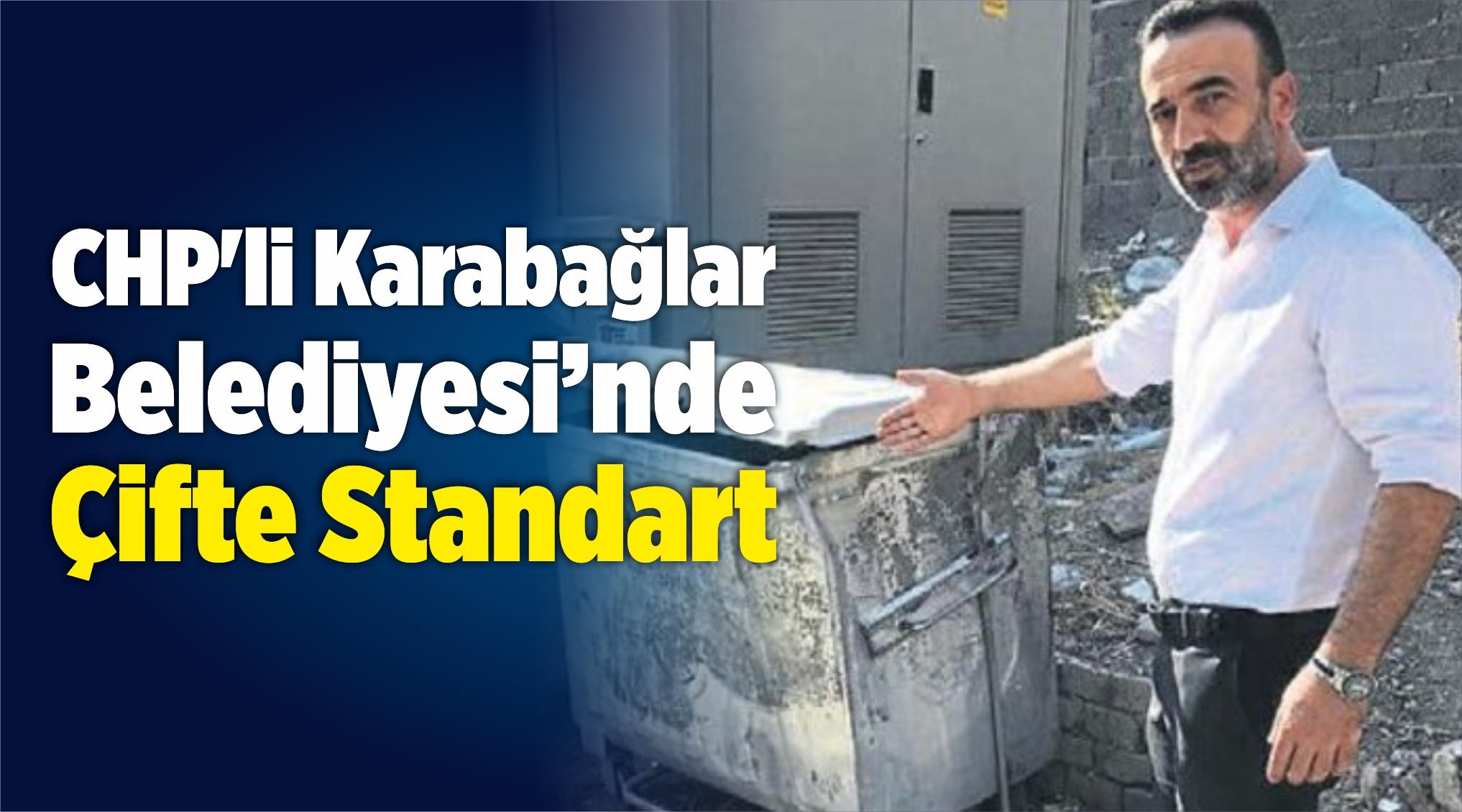 CHP'liKarabağlar Belediyesi'nde Çifte Standart!