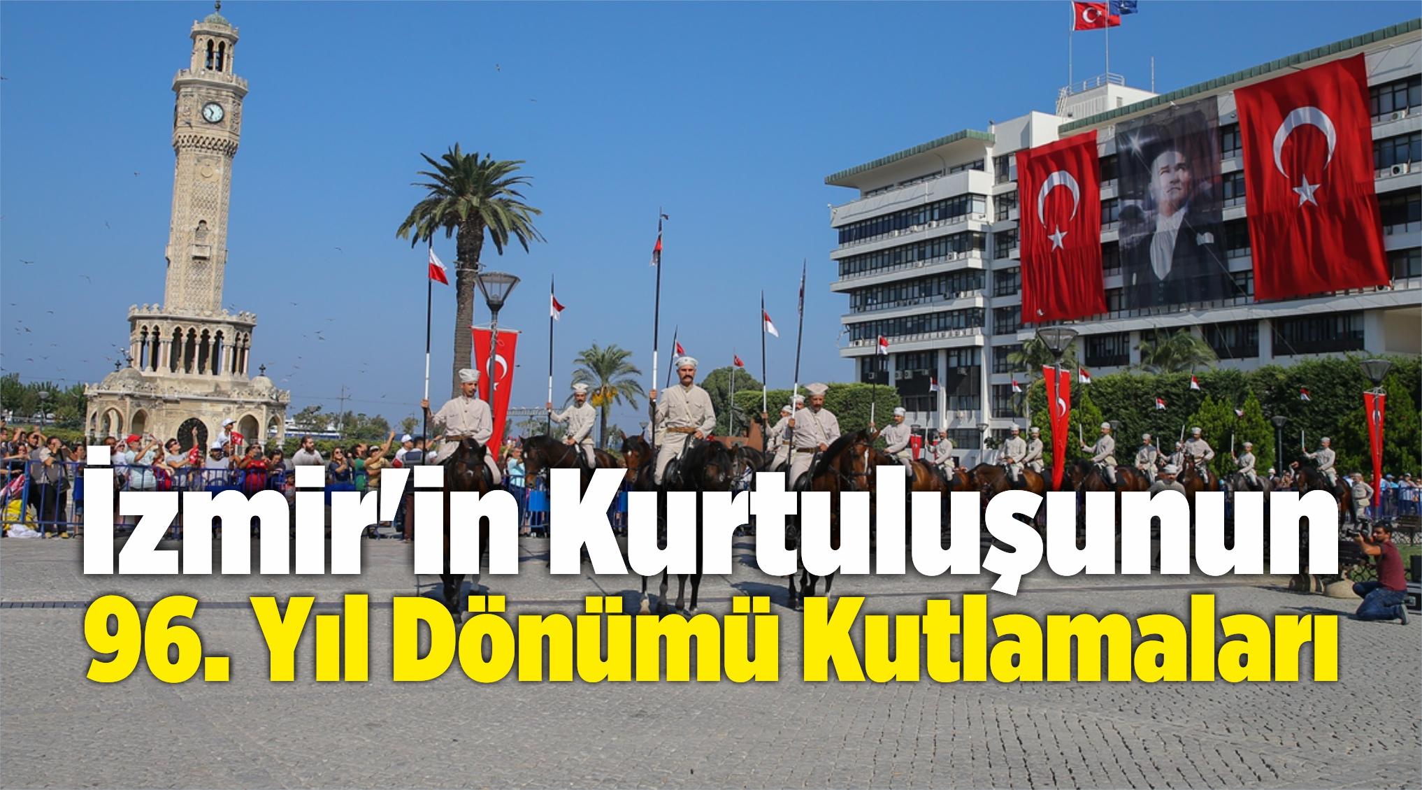 İzmir'in Düşman İşgalinden Kurtuluşunun 96. Yıl Dönümü Kutlamaları