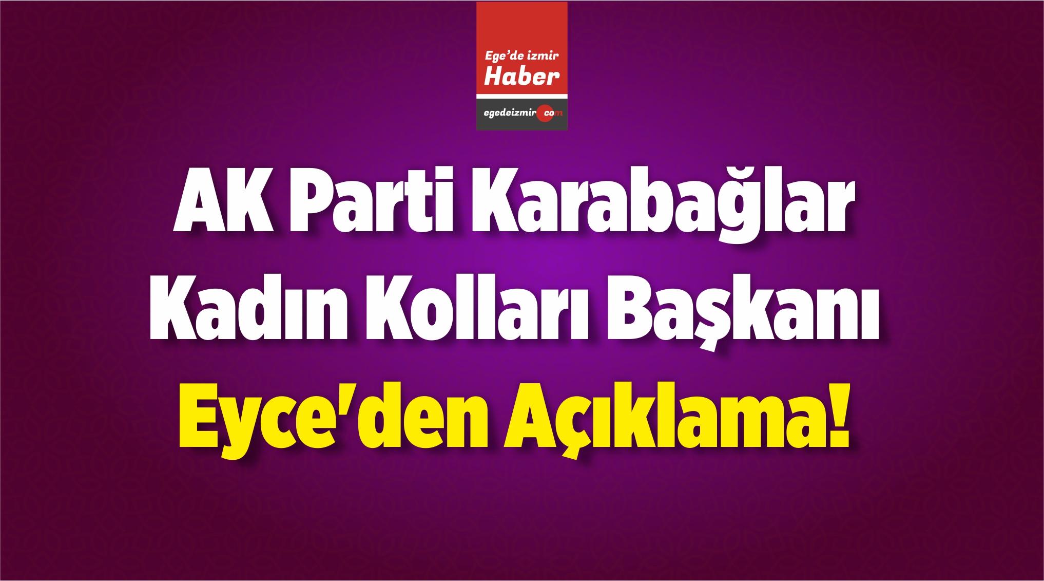 AK Parti Karabağlar Kadın Kolları Başkanı Eyce'den Açıklama!