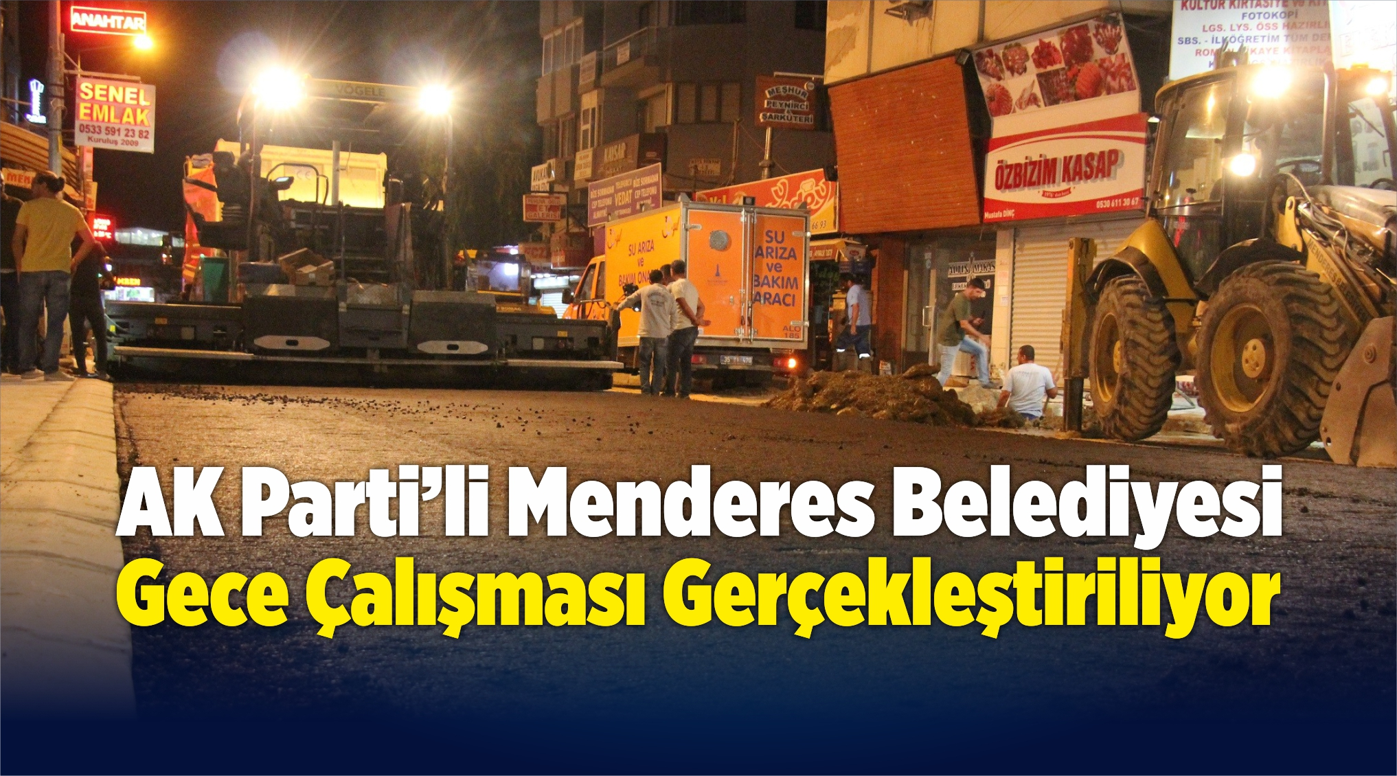 Menderes Belediyesi Gece Çalışması Gerçekleştiriliyor