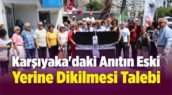 Karşıyaka'daki Anıtın Eski Yerine Dikilmesi Talebi