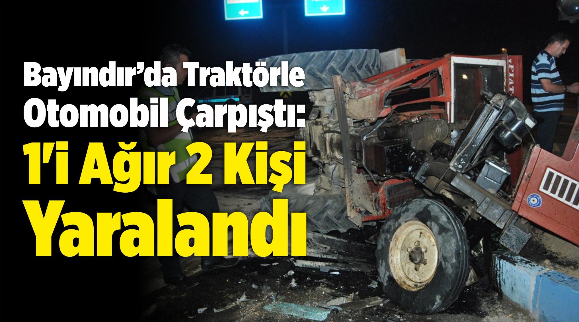 Traktörle Otomobil Çarpıştı: 1'i Ağır 2 Kişi Yaralandı