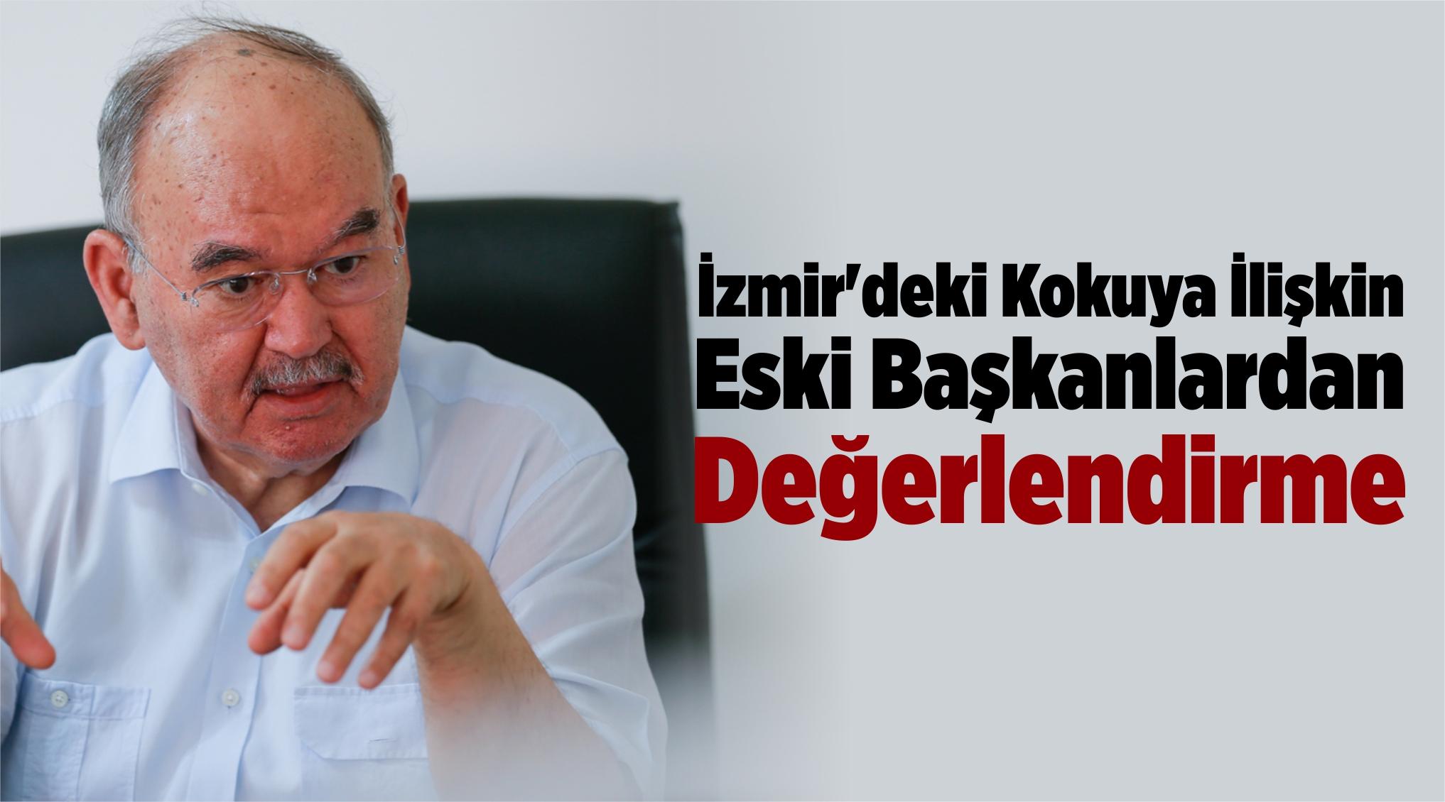 İzmir'deki Kötü Kokuya İlişkin Eski Başkanlardan Değerlendirme