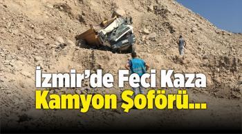Devrilen Hafriyat Kamyonunun Şoförü Hayatını Kaybetti