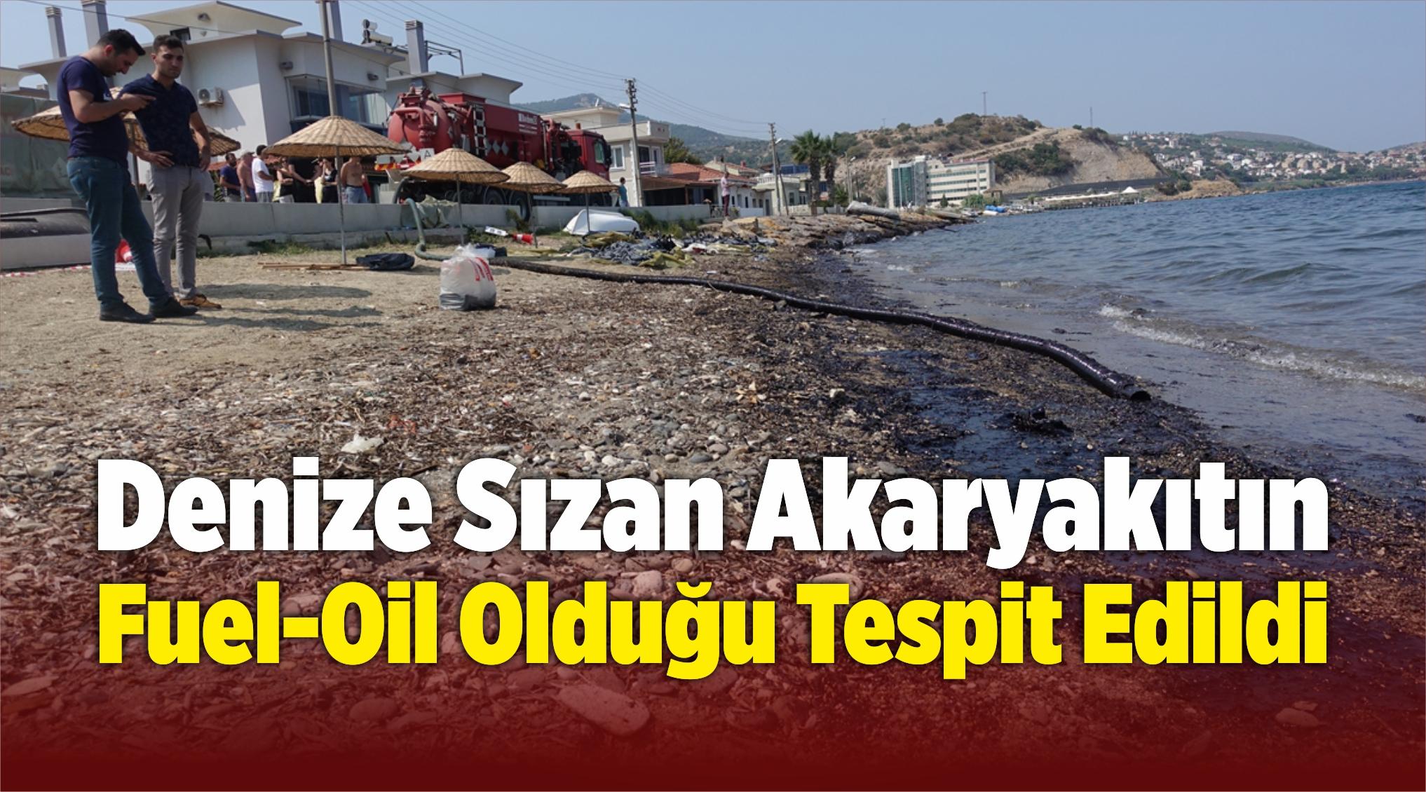Denize Sızan Akaryakıtın Fuel-Oil Olduğu Tespit Edildi