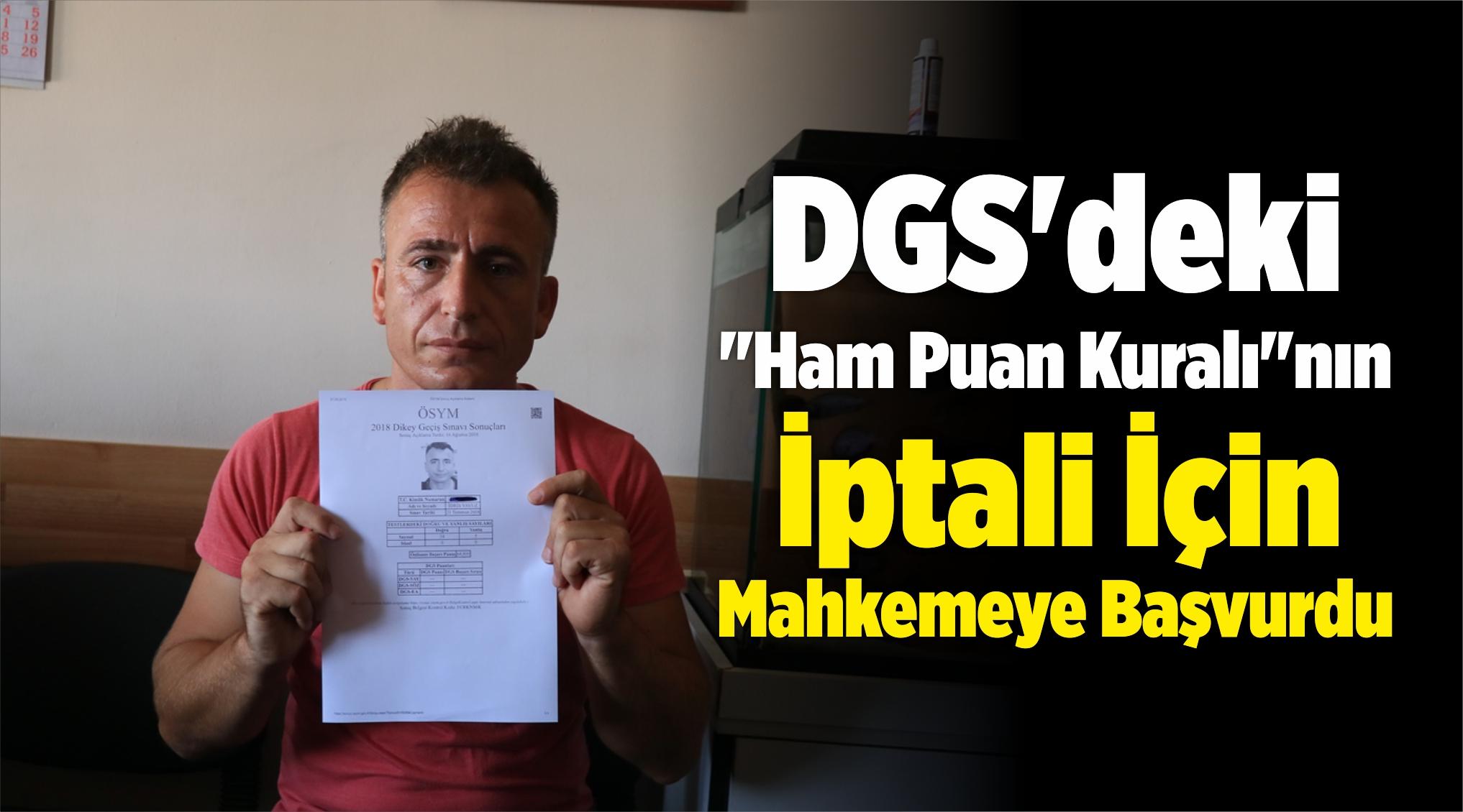 """DGS'deki """"Ham Puan Kuralı""""nın İptali İçin Mahkemeye Başvurdu"""