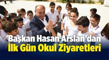 Başkan Hasan Arslan'dan İlk Gün Okul Ziyaretleri