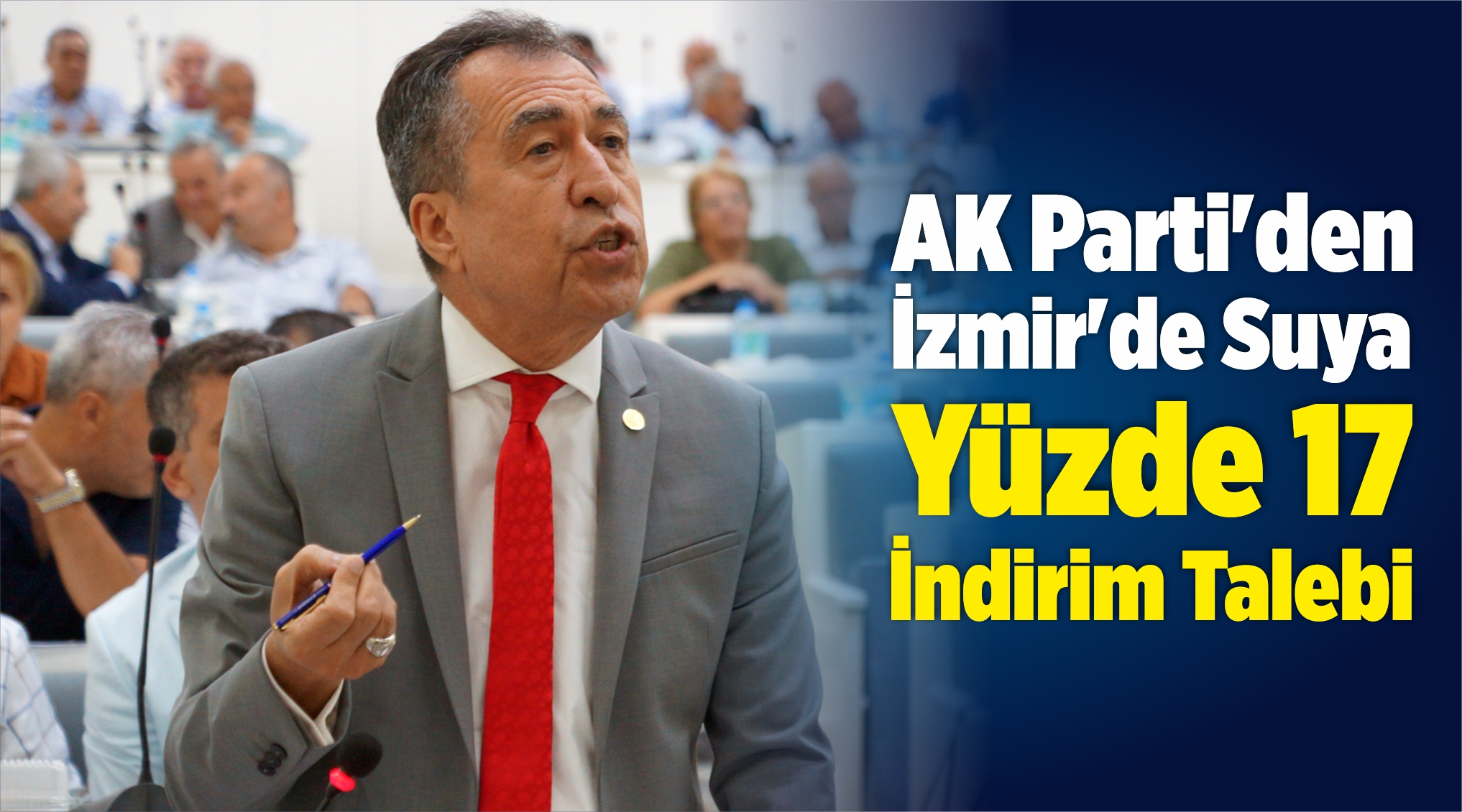 AK Parti'den İzmir'de Suya Yüzde 17 İndirim Talebi