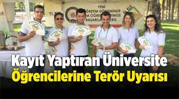 Kayıt Yaptıran Üniversite Öğrencilerine Terör Uyarısı