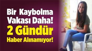 İzmir'de Lise Öğrencisinden 2 Gündür Haber Alınamıyor