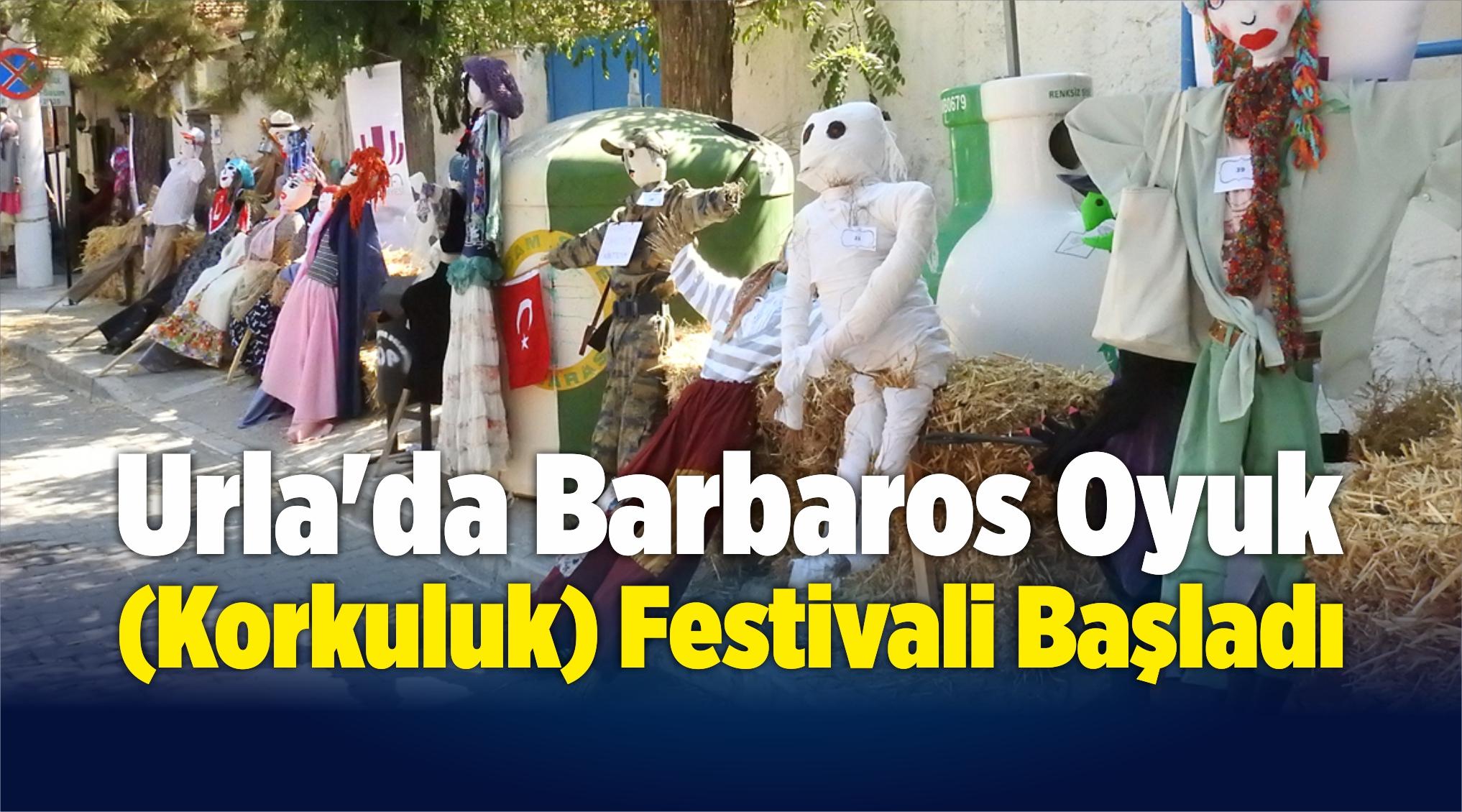 Urla'da Barbaros Oyuk (Korkuluk) Festivali Başladı