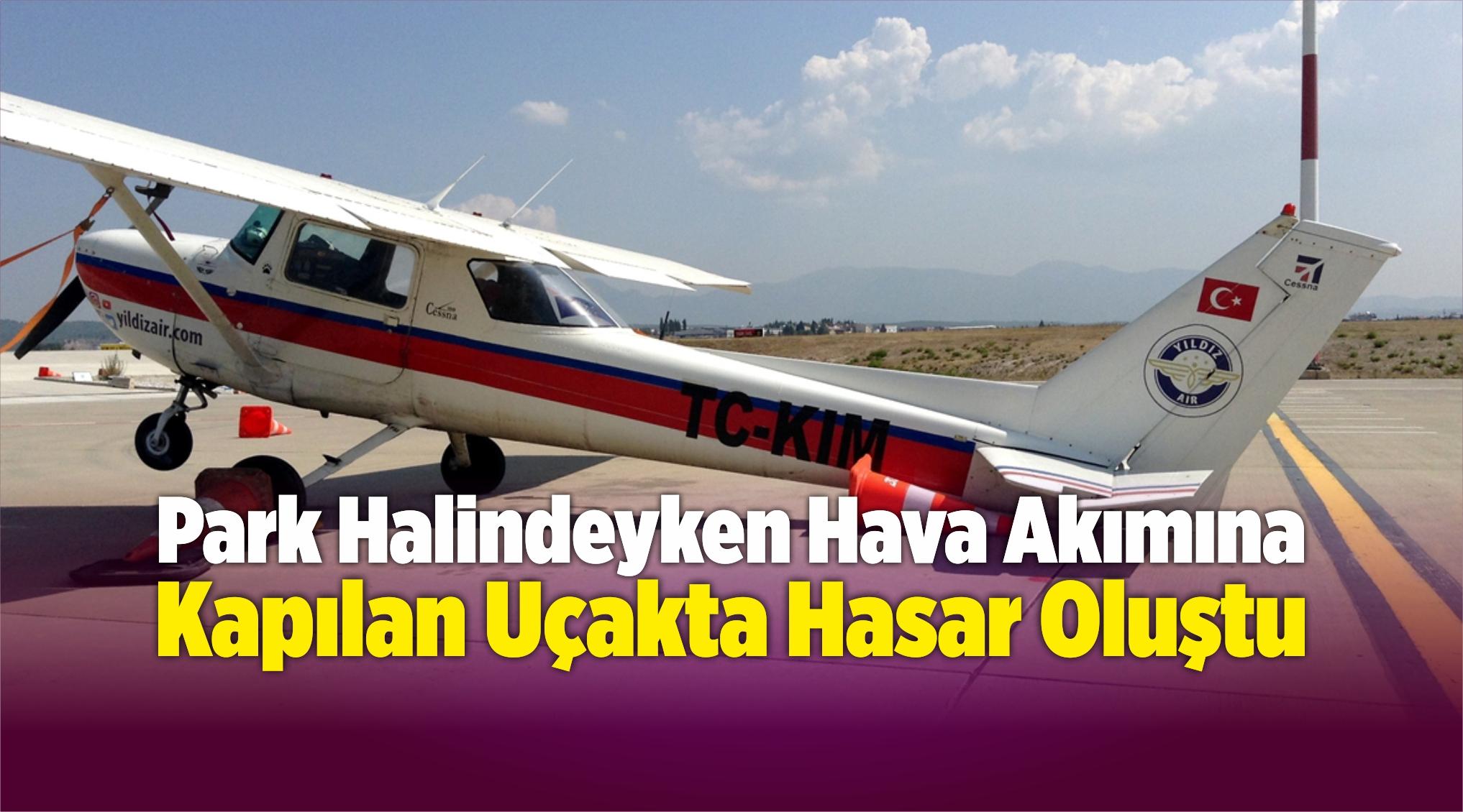 Park Halindeyken Hava Akımına Kapılan Uçakta Hasar Oluştu