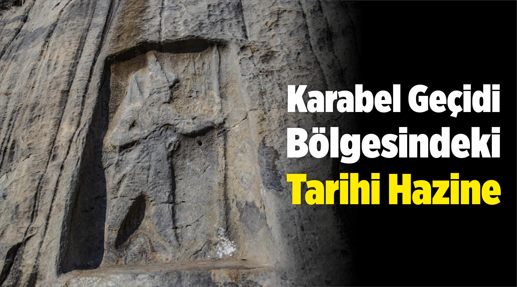 Karabel Geçidi Bölgesindeki Tarihi Hazine