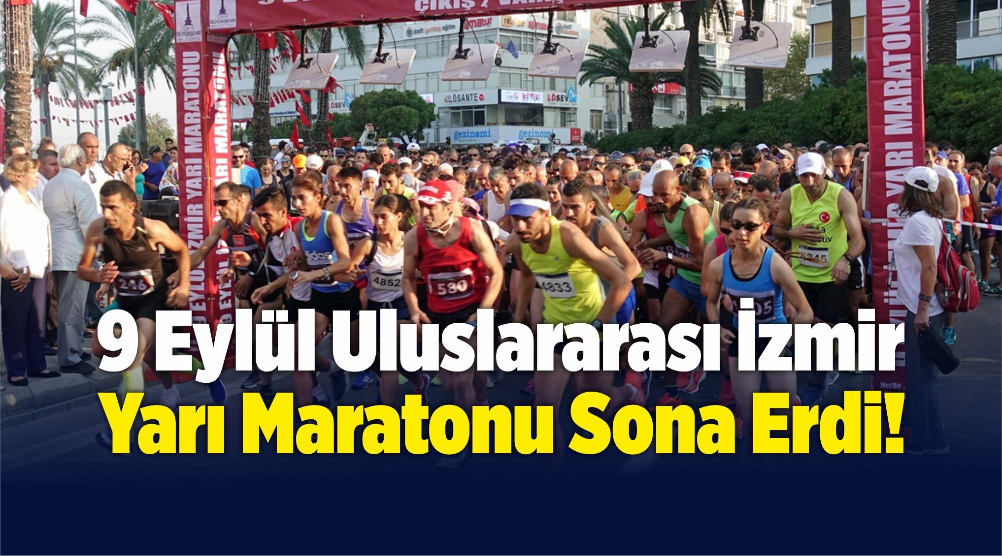 9 Eylül Uluslararası İzmir Yarı Maratonu Sona Erdi!