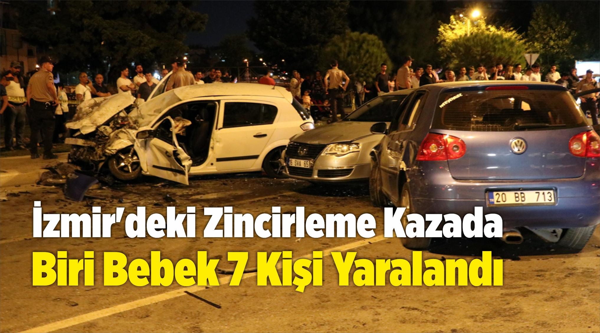 İzmir'deki Zincirleme Trafik Kazasında Biri Bebek 7 Kişi Yaralandı