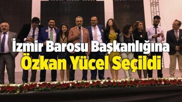 İzmir Barosu Başkanlığına Özkan Yücel Seçildi