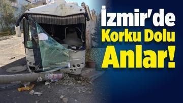 İzmir'de Korku Dolu Anlar: Freni Boşalan Midibüs Dehşet Saçtı