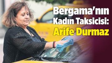 Bergama'nın Kadın Taksicisi: Arife Durmaz