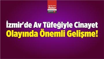 İzmir'de Bir Kişinin Av Tüfeğiyle Öldürülmesi Davası
