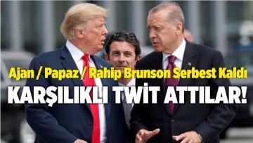 Ajan Rahip Papaz Brunson için Başkan Erdoğan ve Donald Trump Twitleşti