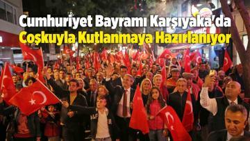Cumhuriyet Bayramı Karşıyaka'da Coşkuyla Kutlanmaya Hazırlanıyor