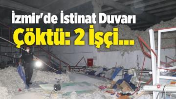 İzmir'de İstinat Duvarı Çöktü: 2 İşçi…