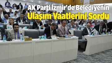 AK Parti İzmir'de Belediyenin Ulaşım Vaatlerini Sordu