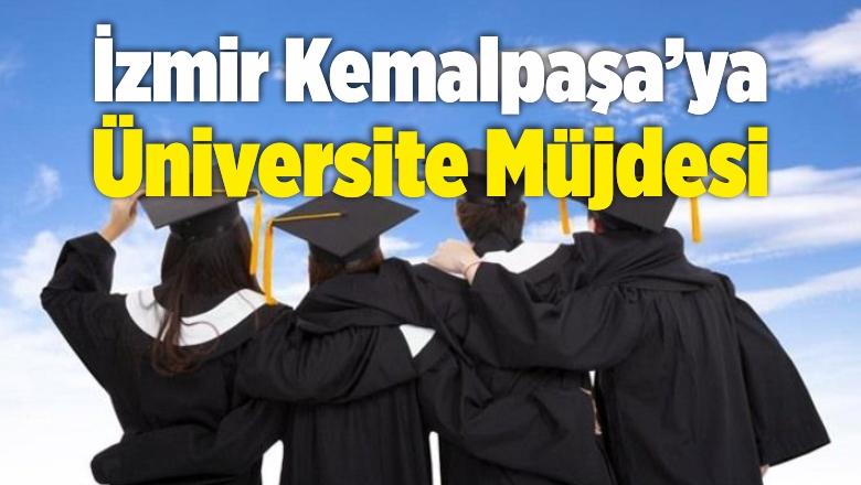 İzmir Kemalpaşa'ya Üniversite Müjdesi