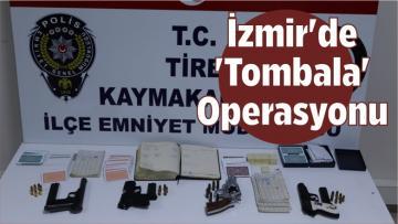 İzmir'de 'Tombala' Operasyonu