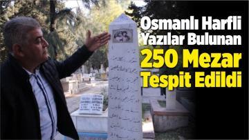 İzmir'de Osmanlı Harfli Yazılar Bulunan 250 Mezar Tespit Edildi