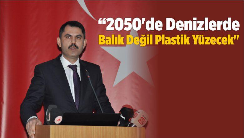 """""""2050'de Denizlerde Balık Değil Plastik Yüzecek"""""""