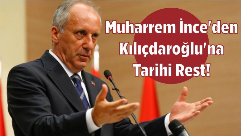 Muharrem İnce'den Kılıçdaroğlu'na Tarihi Rest!
