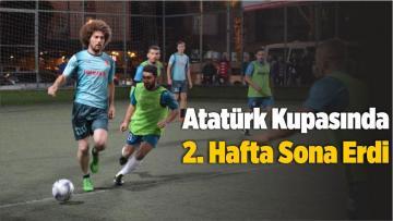 Atatürk Kupasında 2. Hafta Sona Erdi