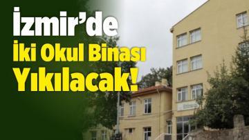 Depreme Dayanıksız İki Okul Binası Yıkılacak