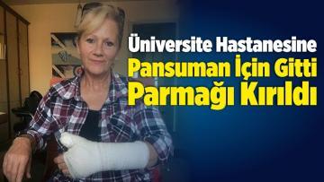 Üniversite Hastanesine Pansuman İçin Gitti Parmağı Kırıldı