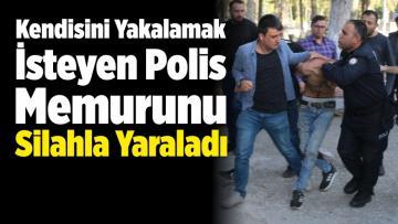 Kendisini Yakalamak İsteyen Polis Memurunu Silahla Yaraladı