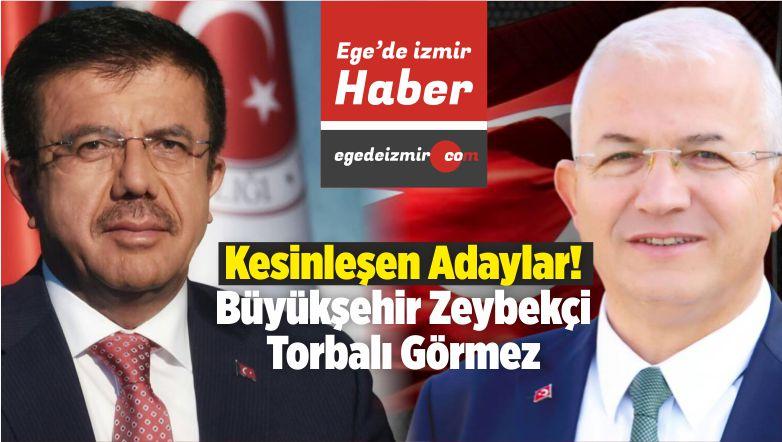 AK Parti! Büyükşehir'de Zeybekçi Torbalı'da Görmez! Ve Muhtemel Diğer İsimler!