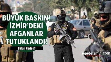 İzmir'de Afganlar Tutuklandı! Bakın Neden?