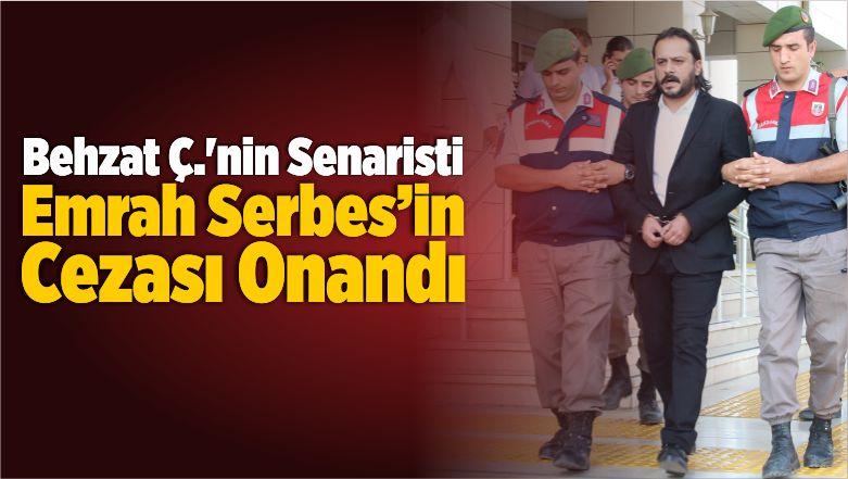 Behzat Ç.'nin Senaristi Emrah Serbes'in Cezası Onandı