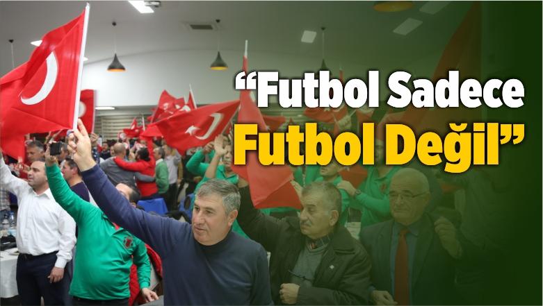 """""""Futbol Sadece Futbol Değil"""""""