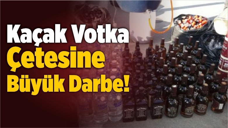 Kaçak Votka Çetesine Büyük Darbe!