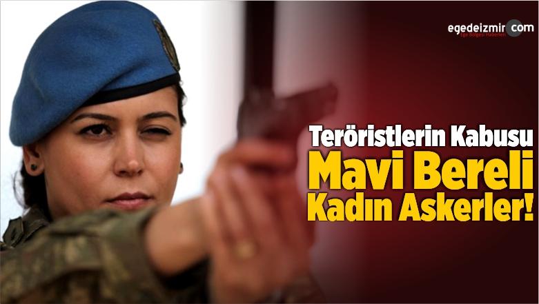 Teröristlerin Kabusu Mavi Bereli Kadın Askerler!