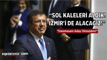 """""""Sol Kaleleri Aldık İzmir'i De Alacağız! İnanmasam Aday Olmazdım!"""""""