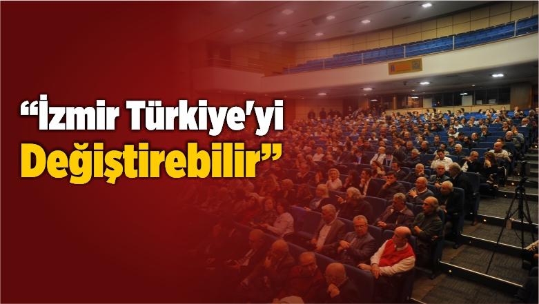 """""""İzmir Türkiye'yi Değiştirebilir"""""""