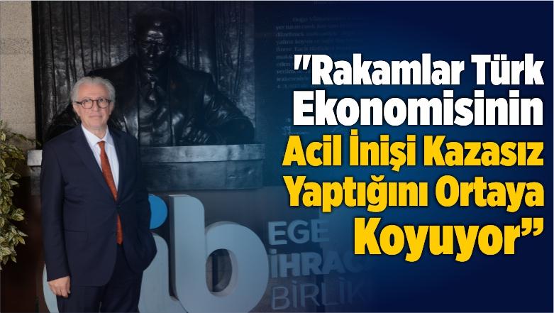 """""""Rakamlar, Türk Ekonomisinin Acil İnişi Kazasız Yaptığını Ortaya Koyuyor"""""""