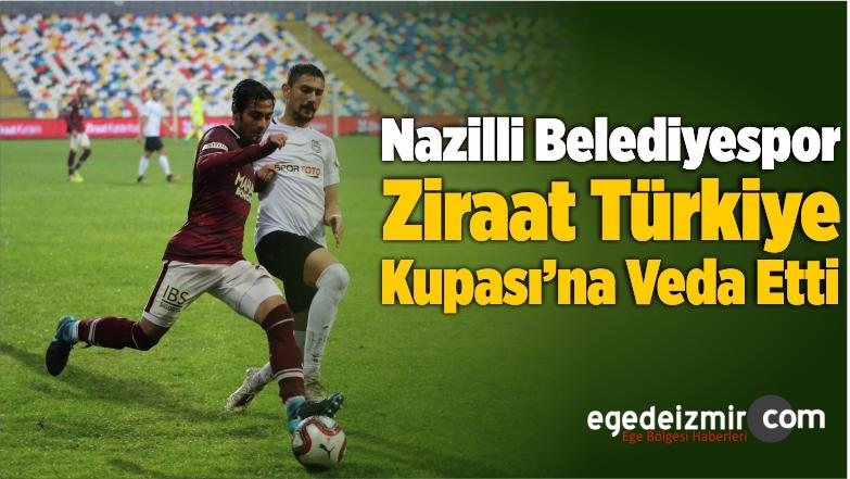 Nazilli Belediyespor Ziraat Türkiye Kupası'na Veda Etti