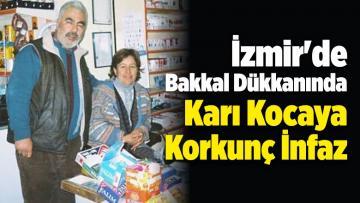 İzmir'de Bakkal Dükkanında Karı Kocaya Korkunç İnfaz