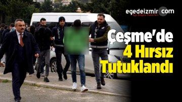 Çeşme'de 4 Hırsızlık Zanlısı Tutuklandı