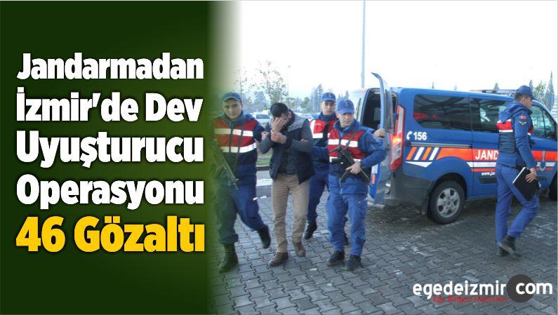 Jandarmadan İzmir'de Dev Uyuşturucu Operasyonu: 46 Gözaltı
